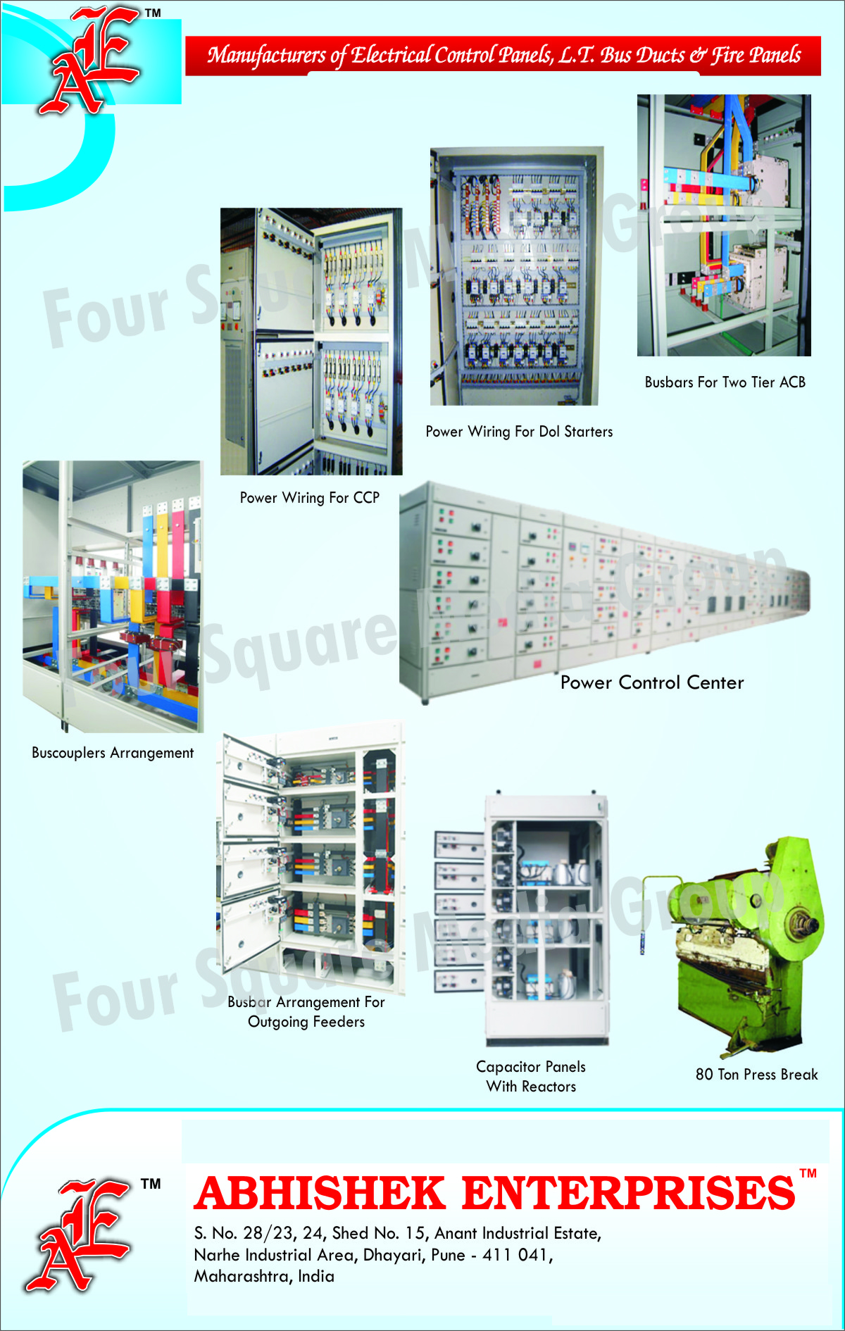 Electrical Control Panels, Fire Panels, LT Panels, LT Bus Ducts, CCP Power Wirings, DOL Starter Power Wirings, Two Tier ACB Busbars, Buscoupler Arrangements, Power Control Centers, Capacitor Panels With Reactors, Press Break, Outgoing Feeder Busbar Arrangements