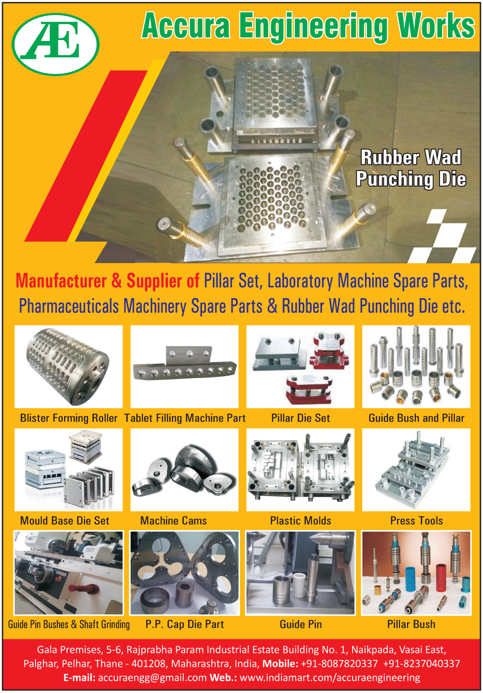 Rubber Wad Punching Dies, Pillar Sets, Laboratory Machine Spare Parts, Pharmaceuticals Machine Spare Parts, Rubber Wad Punching Dies, Blister Forming Rollers, Tablet Filling Machine Part, Pillar Die Sets, Guide Bush, Pillar, Mould Base Die Sets, Mold Base Die Sets, Machine Cams, Plastic Moulds, Plastic Molds, Press Tools, Guide Pin Bushes, Shaft Grinding, PP Cap Die Parts, Guide Pins, Pillar Bushes