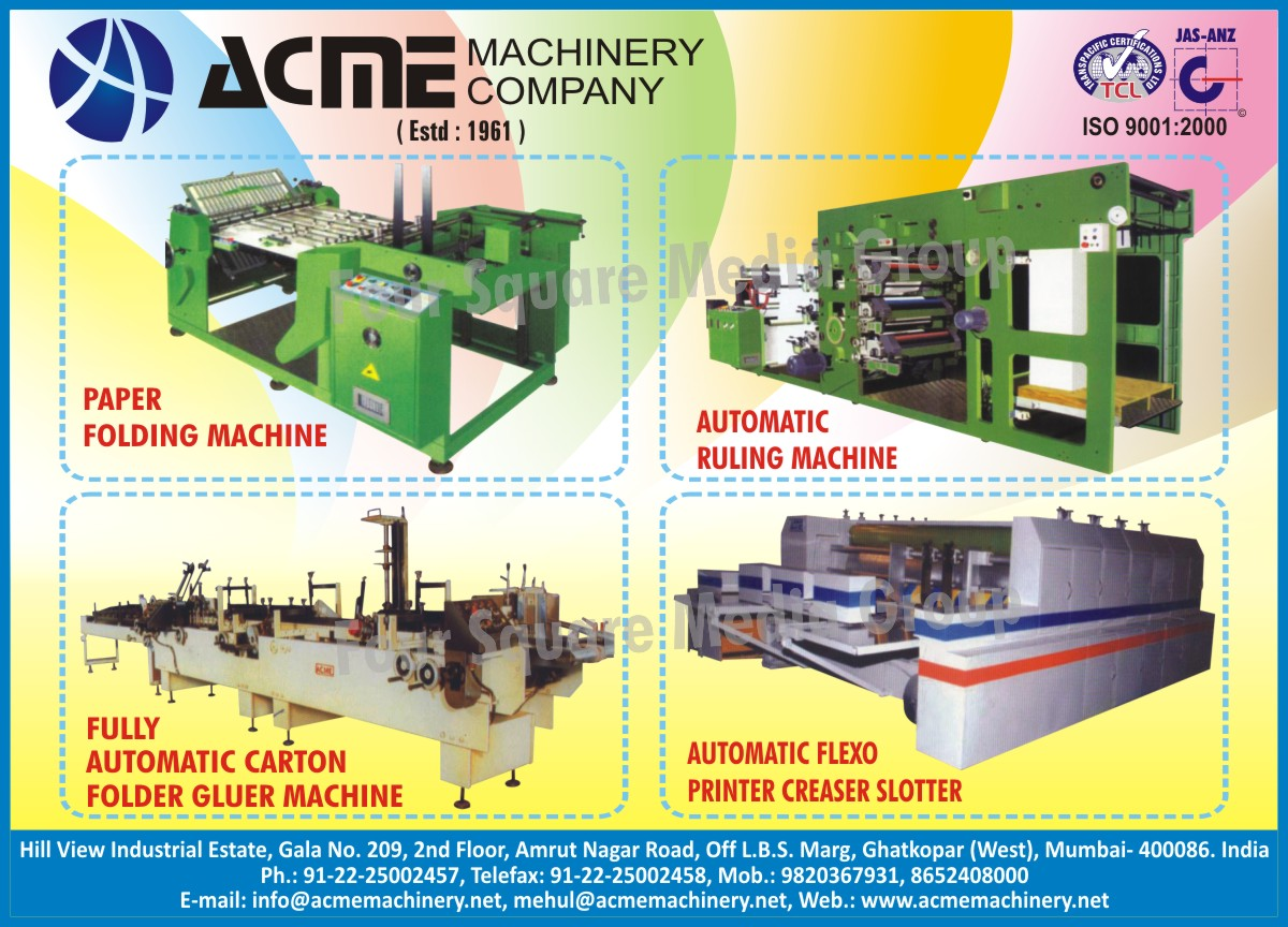 Paper Folding Machines, Ruling Machines, Carton Folder Gluer Machines, Automatic Flexo Printer Creaser Slotter,Corrugating Plants, Corrugated Paper Box Machines, Notebook Making Machines, Ancillary Machines