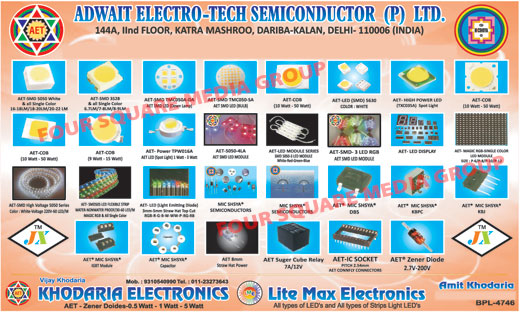 SMD, Led Lights, Semiconductors, High Power Leds, Diodes, Ic Sockets, Led Modules, Led Displays, Straw Hat Power Leds, IC Sockets, Light Emitting Diodes, LED Strips, Spot Lights, Capacitors, COB Lights, IGBT Modules, Leds, Strip Light Leds, Zener Diodes, LED Lighting Modules, High Power LED Modules, Photo Diode Leds, Strip Leds, Sockets, AET Suger Cube Relays, Straw Hat Powers