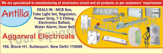 MCB Boxes, Tube Light Sets, Regulator, Power Strips, T5 Fittings, Electronics Ballast, Water Alarms, Door Bells,