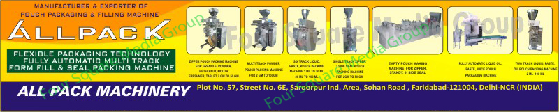 Seal Packing Machines, Auger Filler Machines, Automatic Cooler Machines, SS Covering Liquid Machines, Form Fill Machines, Pneumatic Intermittent FFS Machines, Empty Pouch Making Machines, Liquid Packing Machines, Liquid Filling Machines, Horizontal Band Sealing Machines,Collar Machines, SS Covering Machines, Liquid Filling Packing Machines, Pneumatic Intermittent Form Fill and Seal Machines, Granule Zipper Pouch Packing Machines, Powder Zipper Pouch Packing Machines, Betelenut Zipper Pouch Packing Machines, Mouth Freshner Zipper Pouch Packing Machines, Tablet Zipper Pouch Packing Machines, Multi Track Powder Pouch Packing Machines, Six Track Liquid Paste Packing Machines, Six Track Liquid Pouch Packing Machines, Single Track Zipper Packing Machines, 3 Side Seal Pouch Packing Machines, Three Side Seal Pouch Packing Machines, Zipper Empty Pouch Packing Machines, Standy Empty Pouch Packing Machines, 3 Side Seal Empty Pouch Packing Machines, Three Side Seal Empty Pouch Packing Machines, Fully Automatic Liquid Pouch Packing Machines, Fully Automatic Oil Pouch Packing Machines, Fully Automatic Paste Pouch Packing Machines, Fully Automatic Juice Pouch Packing Machines, Two Track Liquid Pouch Packing Machines, Two Track Paste Pouch Packing Machines, Two Track Oil Pouch Packing Machines, Fully Automatic Multi Track Form Fill Seal Packing Machines, Fully Automatic Multi Track FFS Machines