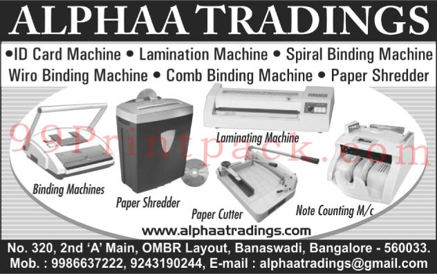 Spiral Binding Machines, Wiro Binding Machines, Comb Binding Machines, Paper Shredder, Id Card Printers, Note Counting Machines, Paper Cutter,Binding Machines, ID Card Machines, Binding Machines, Lamination Machines