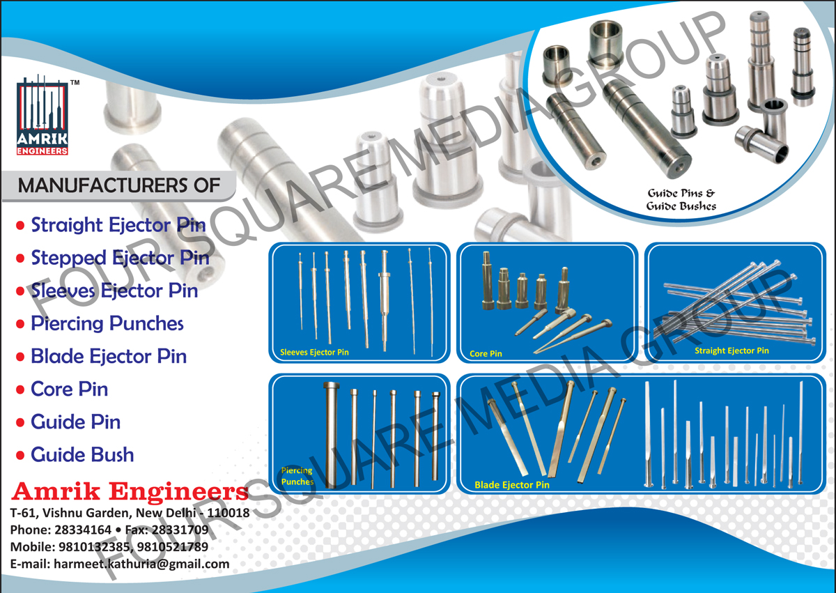 Ejector Pins, Ejector Sleeves, Core Pins, Punches, Stepped Ejector Pins, Blade Ejector Pins, Pillar Bushes, Ejector Pins For Plastic  Moulds, Ejector Pins For Die Castings, Step Sleeve Ejector Pins, Sleeve Ejector Pins, Core Pins, Straight Ejector Pins, Piercing Punches, Guide Pins, Guide Bush, Die Springs, Tapper Interlock
