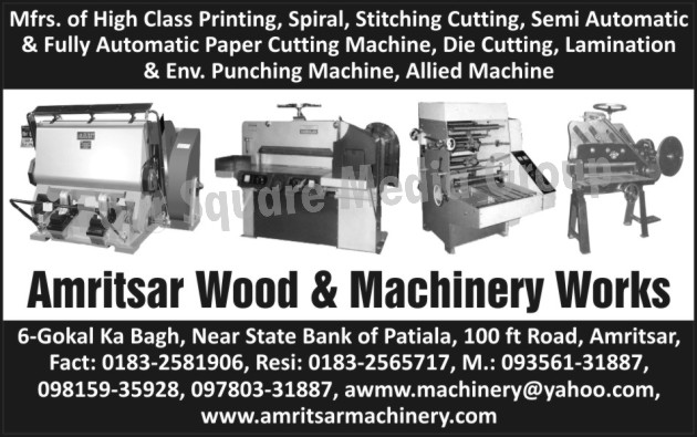 Printing Machines, Spiral Machine, Book Stitching Machine, Paper Cutting Machine, Die Cutting Machine, Lamination Machine, Envelope Punching Machine, Allied Machine,Punching Machines, Class Printing Machines,  Stitching Cutting Machines
