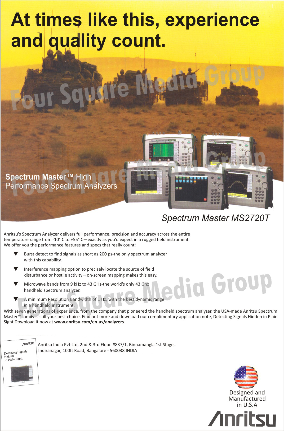 Mobile Wireless Communications, Station Analyzers, Bluetooth Instruments, Cable Analyzers, Antenna Analyzers, Interference Hunter, Power Meters, Power Sensors, Signal Generators, Optical Devices, Power Meters, Vector Network Analyzers, Digital Broadcast Analyzer, Transport Datacom,