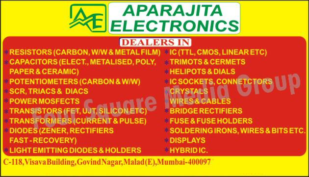 Electronic Components, Carbon Resistors, WW Resistors, Metal Film Resistors, Metalized Capacitors, Poly Capacitors, Ceramic Capacitors, Carbon Potentiometers, WW Potentiometers, SCR, Triacs, Diacs, Power Mosfets, Transistors, Current Transformers, Pulse Transformers, Diodes, Zener, Rectifiers, Light Emitting Diodes, LEDs, LEDs Holders, Integrated Circuits, Trimpots, Cermets, Helipots, Dials, IC Sockets, Connectors, Electronic Crystals, Wires, Cables, Bridge Rectifiers, Fuse, Fuse Holders, Soldering Irons, Soldering Wires, Soldering Bits, Displays, Hybrid IC, Hybrid Integrated Circuits