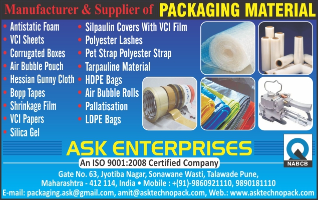 Packaging Materials, Anti Static Foam, VCI Sheets, Corrugated Box, Air Bubble Pouch, Hessian Gunny Cloth, BOPP Tapes, Shrinkage Film, VCI Papers, Silica Gel, Silpaulin Covers, VCI Film, Polyester Lashes, Pet Strap Polyester Strap, Tarpauline Material, HDPE Bags, Air Bubble Rolls, Palletisation, LDPE Bags,Wooden Pallet, Wooden Boxes, Rubber Wooden Pallets