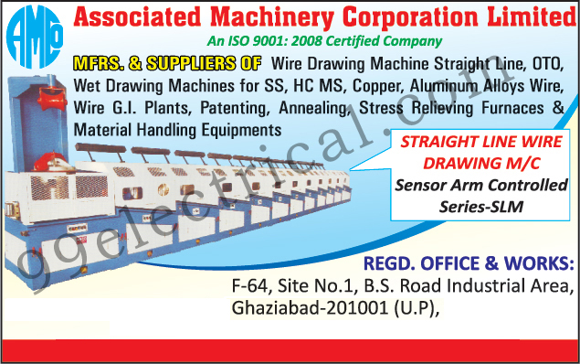 Straight Line Wire Drawing Machine, Wet Drawing Machines, Wire GI Plants, SS Wire Wet Drawing Machines, HC Wire Wet Drawing Machines, MS Wire Wet Drawing Machines, Aluminium Wire Wet Drawing Machines, Copper wire Wet Drawing Machines, Stress Relieving Furnaces, Sensor Arm Controlled Straight Line Wire Drawing Machines, Annealing Furnaces, OTO Type Wire Drawing Machines,Electrical Machines, Wire Drawing Machine, OTO, Gravity Block, Stranding Machine, Rod Breakdown Machine, Pointing Machine, Wire Flattening Mill, Wire G.I. Plants, Patenting, Annealing, Material Handling Equipments
