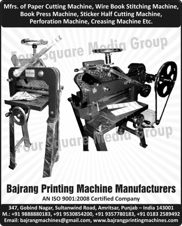 Paper Cutting Machines, Wire Book Stitching Machines, Book Press Machines, Sticker Half Cutting Machines, Perforation Machines, Creasing Machines