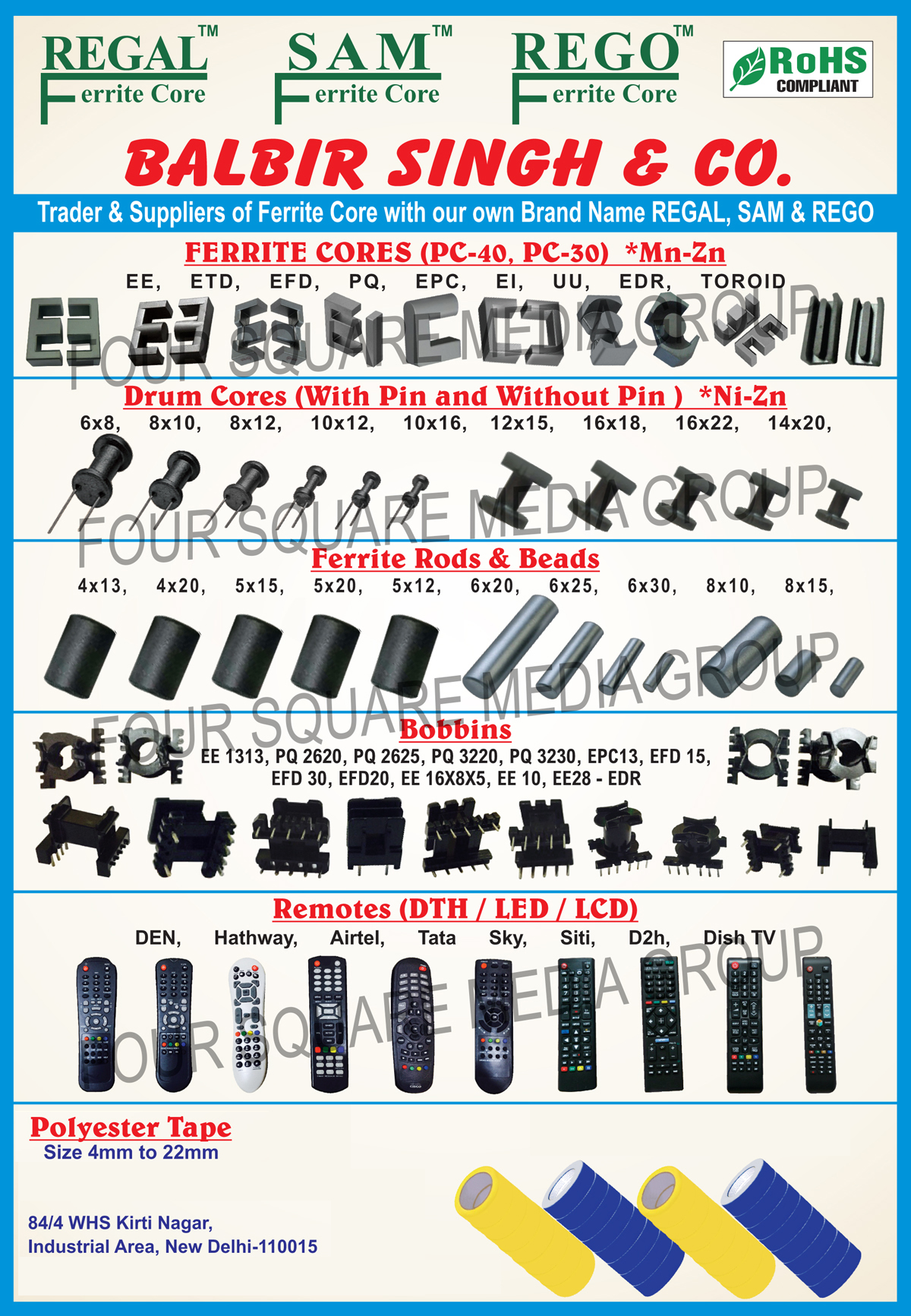 Drum Core Ferrites, Ferrite Core, Toroidal Ferrite Core, EE Core Ferrites, EE Core Ferrites, El Core Ferrites, ETD Core Ferrites, PQ Core Ferrites, EFD Core Ferrites, Rod Core Ferrites, EDR Core Ferrites, Toroidal Core Ferrites, UU Core Ferrites, Ferrite Rods, Ferrite Beads, DTH Remotes, LED Remotes, LCD Remotes, Polyester Tapes, Bobbins