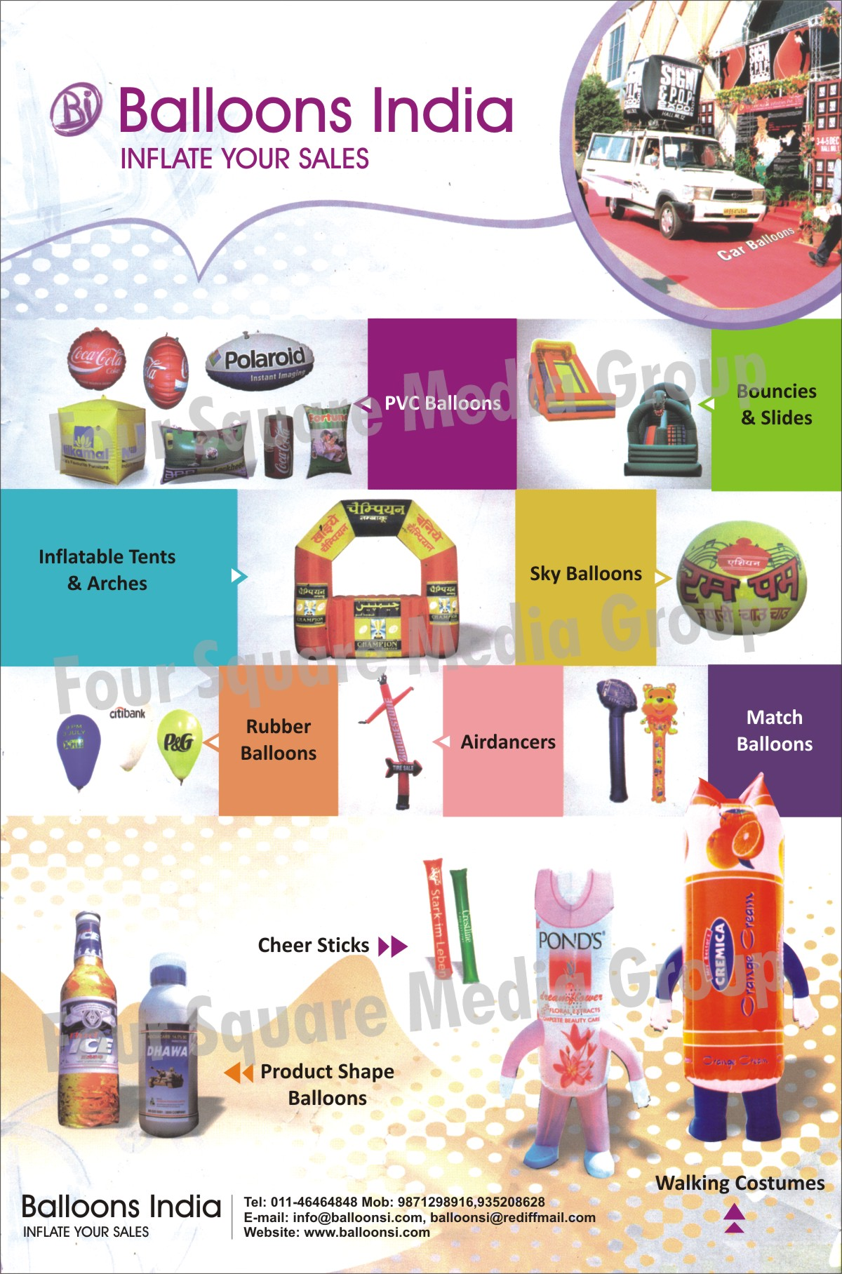 Air Dancers, Ball Pools, Car Balloons, Demo Tents, Inflatable Arch, PVC Balloons, Pop Up Balloons, Pole Balloons, Rubber Balloons, Product Shape Balloons, Slides, Sky Balloons