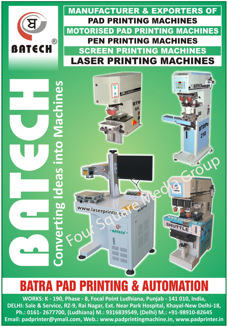 Pad Printing Machines, Motorised Pad Printing Machines, Pen Printing Machines, Screen Printing Machines, Laser Printing Machines