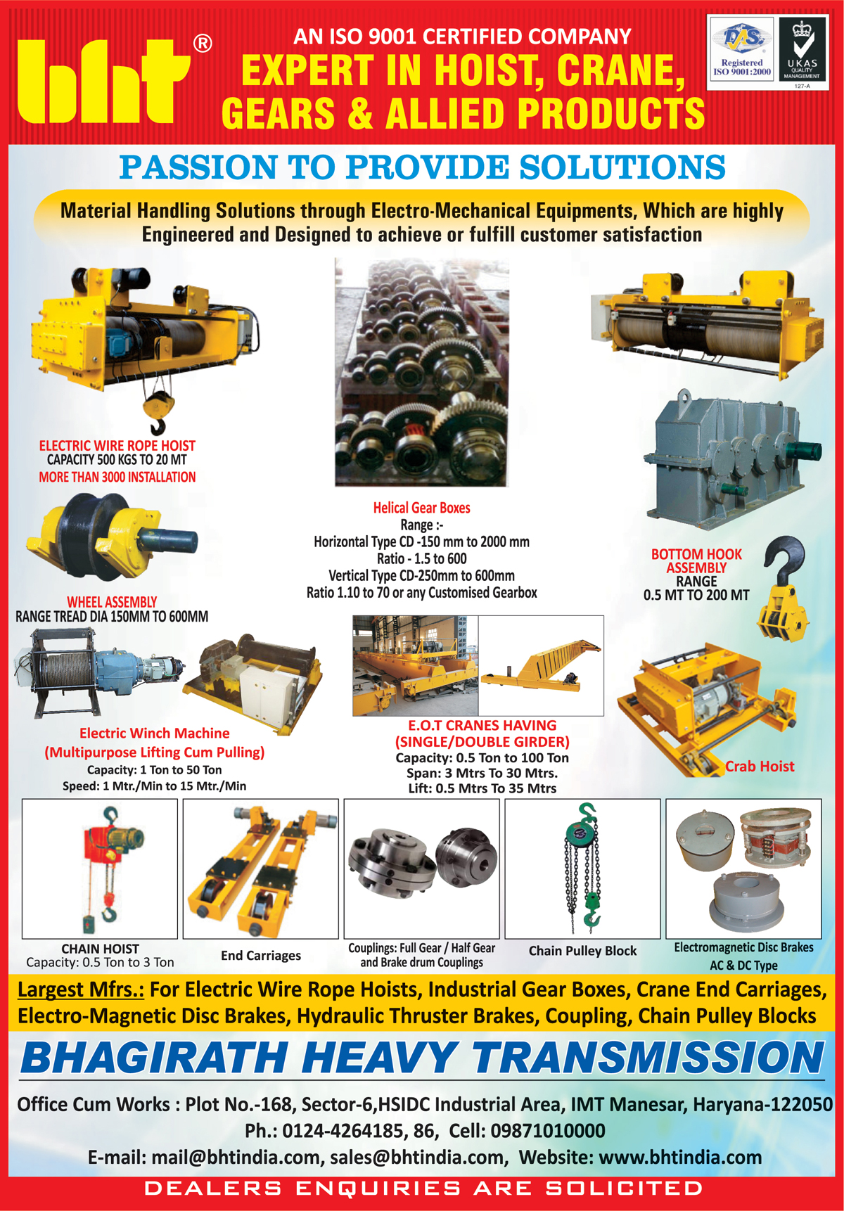 Electric Wire Rope Hoist, Helical Gear Boxes, Crane End Carriages, Electro Magnetic Disc Brakes, Hydraulic Thruster Brakes, Chain Pulley Blocks, Full Gear Brake Drum Couplings, Half Gear Brake Drum Couplings, Single Girder EOT Cranes, Double Girder EOT Cranes, Chain Host, Bottom Hook Assemblies, Crab Hoist, Jib Cranes, Electric Winch Machines, Multipurpose Lifting Machines, Multipurpose Pulling Machines, Multipurpose Lifting Cum Pulling Machines, End Carriages, AC Type Electromagnetic Disc Brakes, DC Type Electromagnetic Disc Brakes, Electro Mechanical Equipments, EOT Cranes, HOT Cranes, Gantry Cranes, Brake Motors, Geared Motors, Manual Winch Machines, Chain Pulley Trolley,Gear Boxes, Industrial Gear Boxes, Industrial Hoist, Hoist