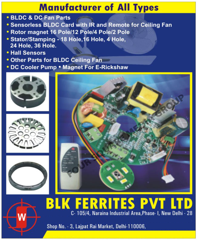 Ferrite Impeder Rods, Ferrite Antenna Rods, EMI Shielding Sleeves, EMI Snapping Cores, Ferrite Drum Cores, Ferrite Bits, Ferrite Beads, Balun Cores, Screw Cores, EE Cores, ETD Cores, EC Cores, EDR Cores, POT Cores, RM Cores, PQ Cores, EP Cores, Iron Powder Cores, Sendust Cores, High Flux Cores, MPP Cores, Plasic Bobbins, BLDC Parts, DC Parts, DC Water Pumps, Pesticide Spray Pumps, Rotor Magnets, Stamping Stack Stators, Pesticide Spray Pumps, Ferrite Arc Magnets, Ferrite Ring Magnets, Ferrite Multipole Magnets, Magnet Sheets, Magnet Strips, Speaker Magnets, Block Magnets, Disc Magnets, Molded Magnets, Alnico Magnets, Rare Earth Magnets, BLDC Fan Parts, DC Fan Parts, Sensorless BLDC Card with IR, Ceiling Fan Remotes, Stator, Stamping, Hall Sensors, BLDC Ceiling Fan Parts, DC Cooler Pumps, E Rickshaw Magnet, Magnet For E Rickshaw, Electrical Rickshaw Magnet, Battery Rickshaw Magnet, Battery Operated Rickshaw Magnet, Fan Controller, Fan Parts
