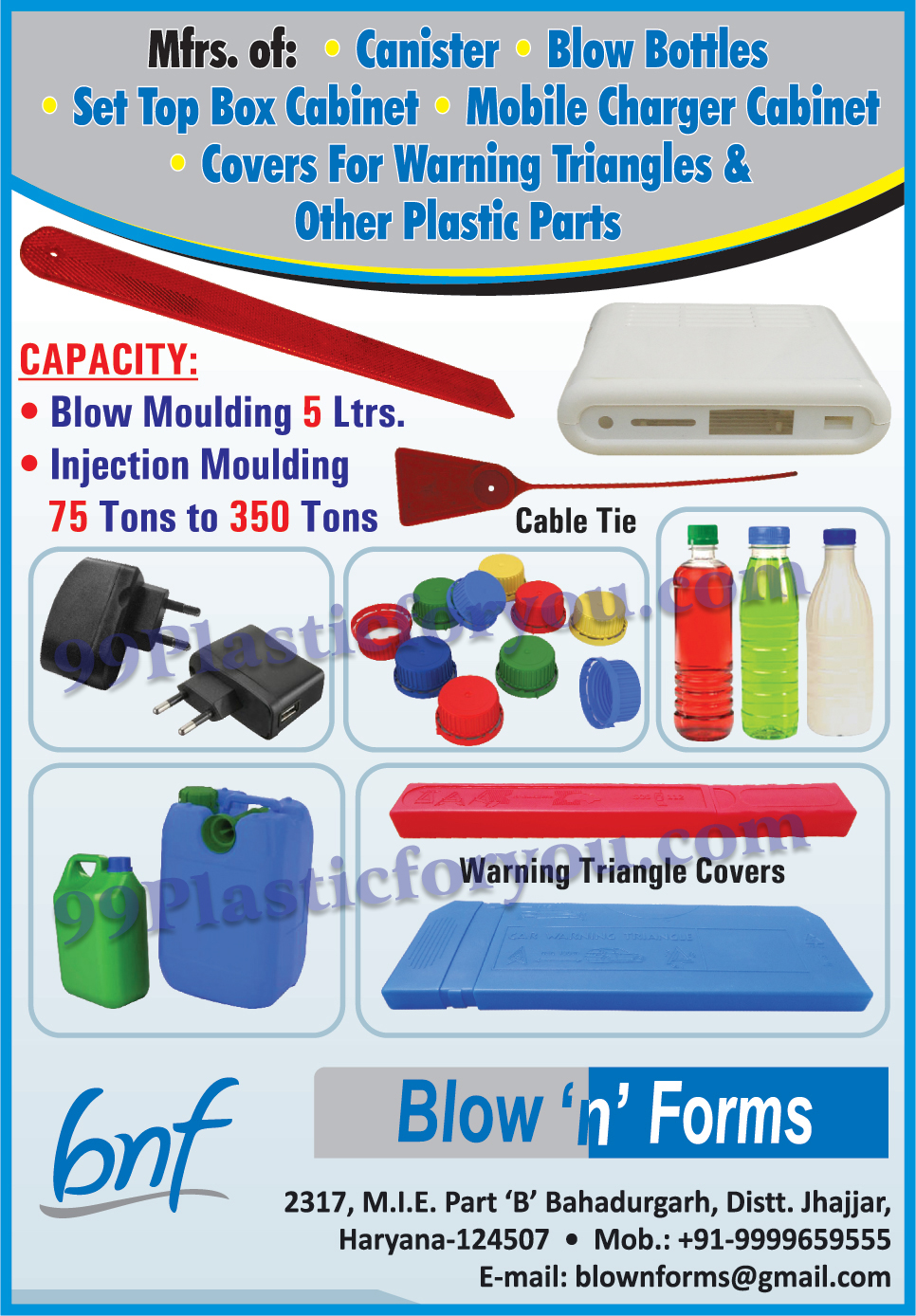 Plastic Canister, Blow Bottles, Set Top Box Cabinet, Mobile Charger Cabinet, Warning Triangle Covers, Blow Moulding, Injection Moulding, Cable Tie