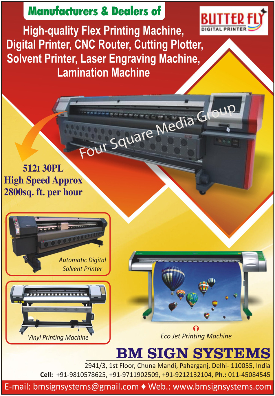 Flex Printing Machines, Digital Printers, CNC Routers, Cutting Plotters, Digital Solvent Printers, Laser Engraving Machines, Lamination Machines, Vinyl Printing Machines, Eco Jet Printing Machines