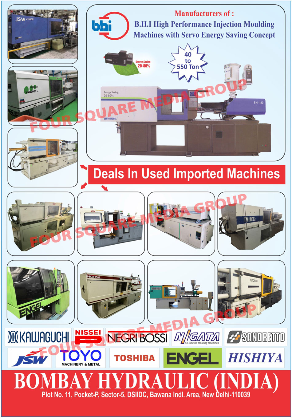 Servo Motor Injection Moulding Machines, Variable Pump Injection Moulding Machines, Micro Processor Control Fix Pump With PQ Valve Machines, E Series Injection Moulding Machines, Clamping Vertical Type Special Purpose Insert Moulding Machines, Injection Horizontal Type Special Purpose Insert Moulding Machines,Displacement Pump, Insert Moldings, BHI Control Systems, Clamping Units, Injection Units
