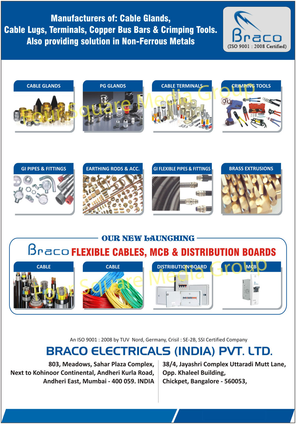Cable Glands, Cable Lugs, Electrical Terminals, Copper Bus Bars, Crimping Tools, PG Glands, Cable Terminals, GI Pipes, GI Fittings, Earthing Rods, Earthing Accessories, GI Flexible Pipes, GI Flexible Fittings, Brass Extrusions, Flexible Cables, MCB, Distribution Boxes, Cables, Distribution Boards