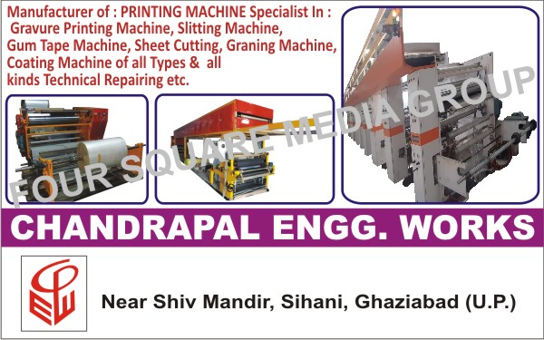 Printing Machines, Gravure Printing Machines, Slitting Machines, Gum Tape Machines, Sheet Cutting Machines, Graning Machines, Coating Machines, Technical Repairing Services