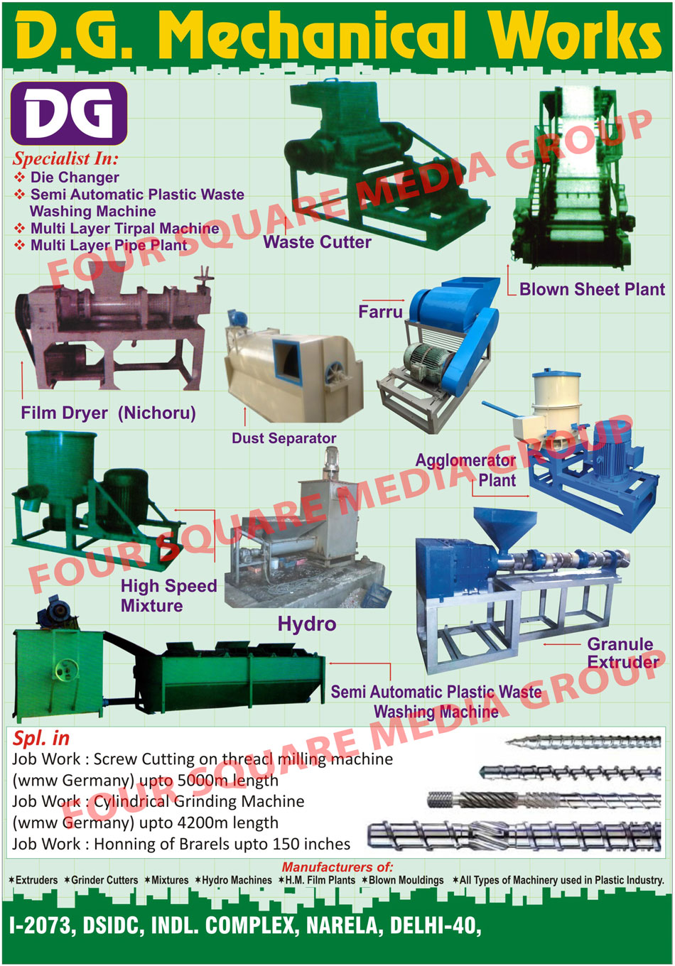 Film Dryers, Waste Cutters, Blown Sheet Plants, Agglomerator Plants, High Speed Mixture, Granule Extruders, Semi Automatic Plastic Waste Washing Machines, Hydro Machines, Extruders, Grinder Cutters, HM Film Plants, Blown Moulding, Plastic Industry Machinery, Scrap Cutters, Semi Automatic Plastic Scrap Washing Machines, Die Changer, Mixtures, Film Plants, Blown Mouldings, Multi Layer Tripal Machines, Dust Separators