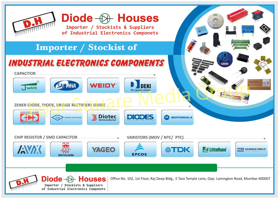 Industrial Electronic Components, Zener Diodes, Diodes, Bridge Rectifier Diodes, Transistors, Crystal, Oscillators, Integrated Circuits, Micro Controller, Relay, Resistances, Networks, Electrolytic Capacitors, Aluminium Electrolytic Capacitors, Ceramic Capacitors, Metallized Polyester Film Capacitors, Tantalum Capacitors, Leds, Led Displays, LCD Displays, Graphic Displays, Dot Matrix Display, Seven Segment Displays, Mosfets, IGBTs, Led Driver ICs, Potentiometers, Trimpots, Helipots, Dials, Varistors, MOV, NTC, PTC