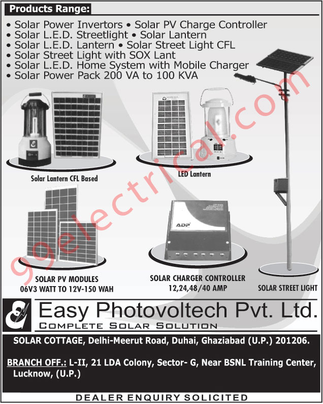 Solar Lanterns, Solar Power Inverters, Solar Power Packs, Solar Products, Solar Led Street Lights, CFL Solar Street Lights, Solar Led Home Systems, Solar Led Mobile Chargers, Led Lanterns, Solar Charger Controllers, Solar Street Lights, Solar PV Modules