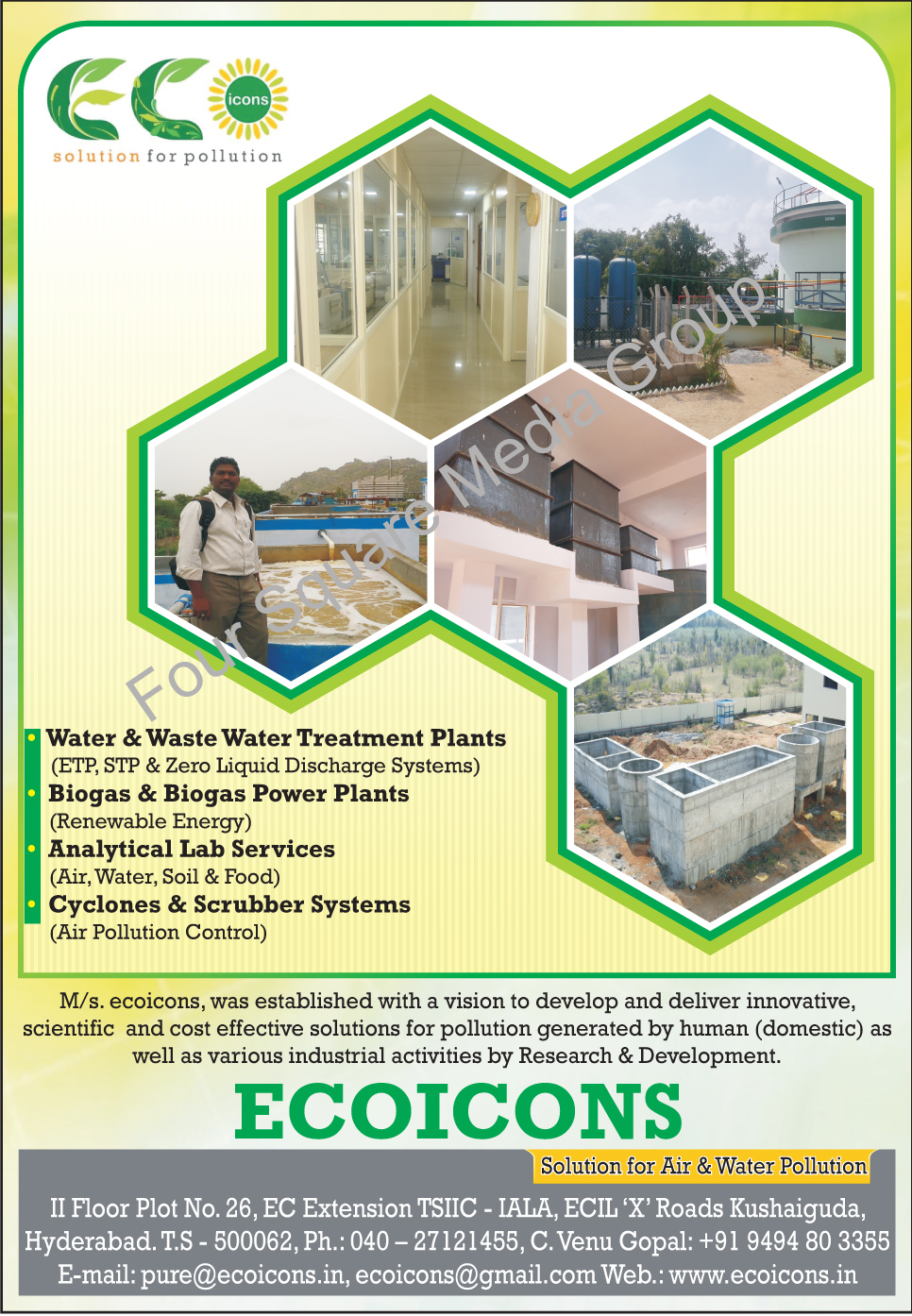 Water Treatment Plants, Waste Water Treatment Plants, ETP, STP, Zero Liquid Discharge Systems, Renewable Energy System, Biogas Power Plants, Analytical Lab Services, Air Pollution Control Systems, Water Testing Services, Soil Testing Services, Food Testing Services, Cyclone Filter Systems, Air Scrubber Systems, Air Monitoring Services
