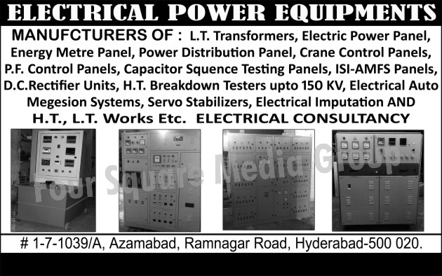 LT Transformers, Electric Power Panel, Energy Meter Panel, Power Distribution Panel, Crane Control Panels,PF Control Panels, Capacitor Squence Testing Panels, Electrical Auto Megesion Systems, Servo Stabilizers, Electrical Imputation, Electrical Consultancy, Electrical Insulation Services, HTLT Services, AMF Panels, DC Rectifier Units, HT Break Down Testers