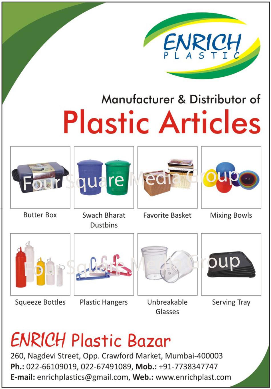 Plastic Articles, Plastic Butter Boxes, Plastic Swach Bharat Dustbins, Plastic Basket, Plastic Mixing Bowls, Plastic Squeeze Bottles, Plastic Hangers, Unbreakable Glasses, Plastic Serving Tray, Plastic Dustbins