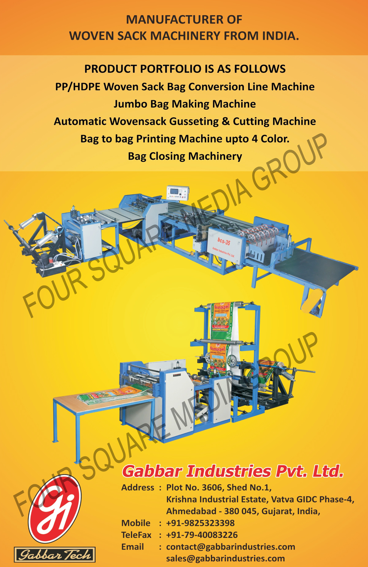 Woven Sack Machines, PP Woven Sack Bag Conversion Line Machines, HDPE Woven Sack Bag Conversion Line Machines, Jumbo Bag Making Machines, Automatic Woven Sack Gusseting Machines, Automatic Woven Sack Cutting Machines, Bag To Bag Printing Machines, Bag Closing Machines