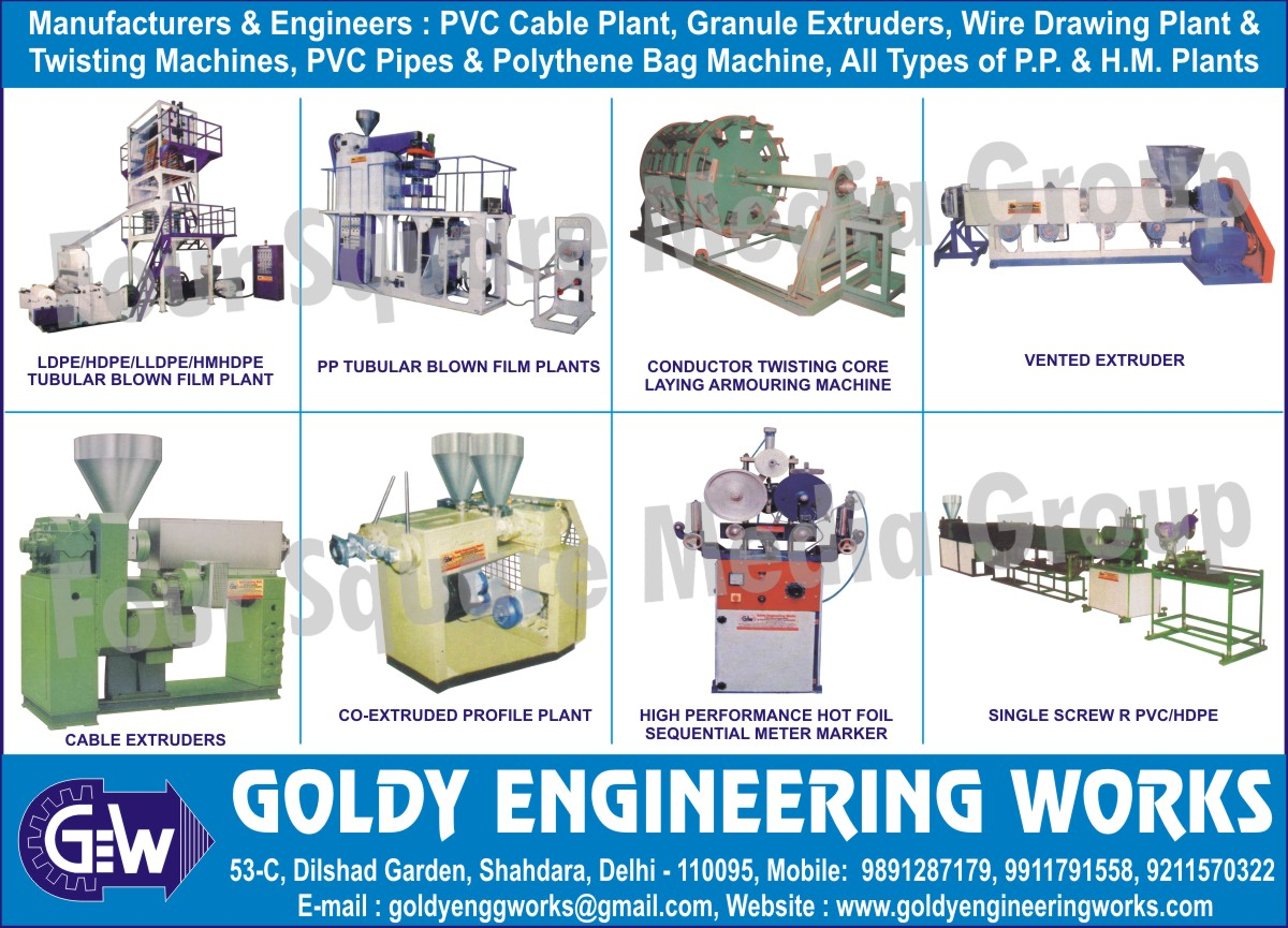 PVC Cable Plants, Granule Extruders, Wire Drawing Plants, Twisting Machines, PVC Pipes, Polythene Bag Machines, PP Plants, HM Plants, LDPE Tabular Blown Film Plants, HDPE Tabular Blown Film Plants, LLDPE Tabular Blown Film Plants, HMHDPE Tabular Blown Film Plants, PP Tabular Blown Film Plants, Conductor Twisting Core Laying Armouring Machines, Vented Extruders, Cable Extruders, Co Extruded Profile Plants, High Performance Hot Foil Sequential Meter Marker, RPVC Single Screw Extruders, HDPE Single Screw Extruders,LDPE Tubular Blown Film Plants, HDPE Tubular Blown Film Plants, HMHDPE Tubular Blown Film Plants, PP Tubular Blown Film Plants