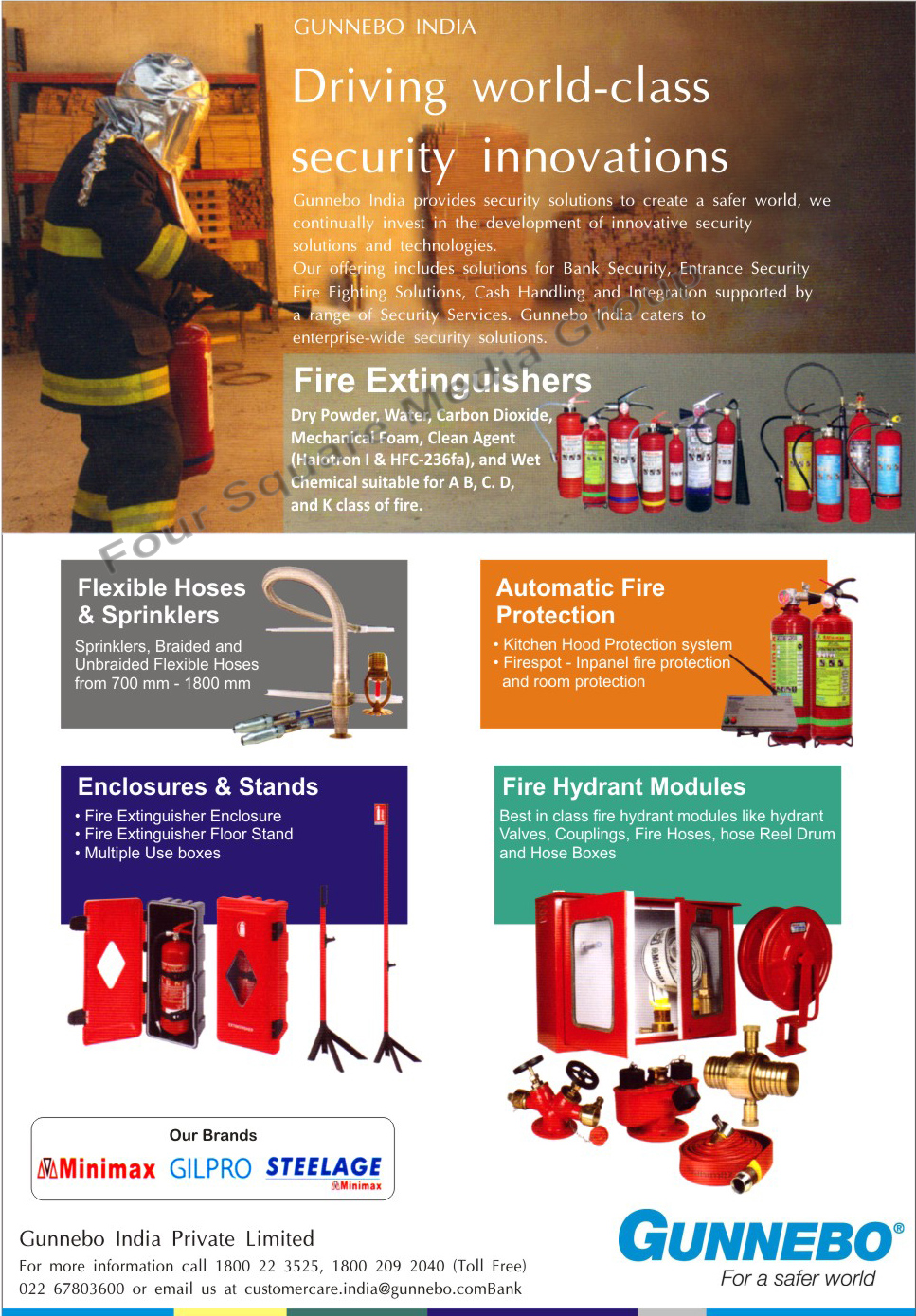 Fire Extinguishers, Flexible Hoses, Sprinklers, Fire Protection Systems, Kitchen Hood Protection Systems, Room Protection Systems, Fire Extinguisher Enclosures, Fire Extinguisher Floor Stands, Fire Hydrant Modules, Hydrant Valves, Couplings, Fire Hoses, Hose Reel Drums, Hose Boxes