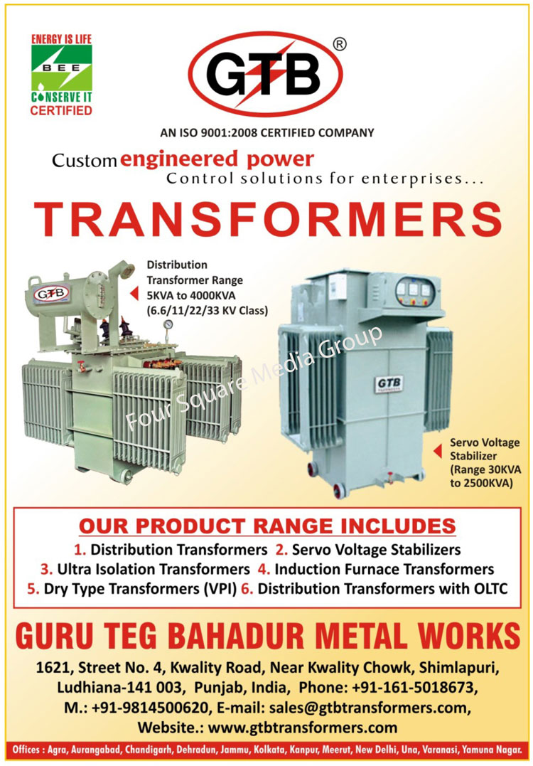 Distribution Transformers, Servo Voltage Stabilizers, Ultra Isolation Transformers, Induction Furnace Transformers, Special Purpose Transformers, Dry Type Transformers, Distribution Transformer with OLTC, Transformers