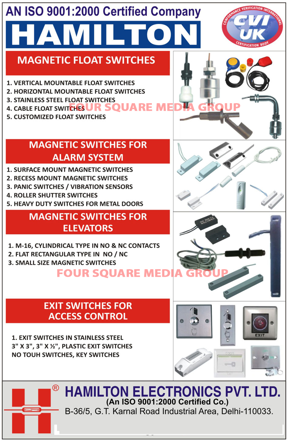 Switches, Energy Saving Devices, Float Switches, Liquid Level Controllers, Process Control Equipment, Proximity Switches, Reed Relays, Security Systems, Sensors, Security Alarm Systems, Switches, Reed Switches, PIR Sensor, Panic Switches, Emergency Switches, Vibration Sensors, Electromagnetic Locks, Switch, Electronic Switches, Induvtive Proximity Switches, Magnetic Float Switches, Magnetic Proximity Switches, Photoelectric Switches, Capacitive Switches, Security Alarm System Sensors, Security Alarm System Accessories, Security Alarm System Accessory, Glass Break Sensors, Photo Beam Sensors, Twin Beam Sensors, Electric Door Strikes, Hooters, Sirens, Foot Switches, Smoke Sensors, Magnetic Switches for Doors, Magnetic Switches for Windows, Magnetic Switches for Ventilators, Heavy Duty Switches for Rolling Shutters, Outdoor PIR Lights, Vertical Mountable Float Switches, Horizontal Mountable Float Switches, Stainless Steel Float Switches, Cable Float Switches, Magnetic Switches For Alarm System, Magnetic Switches For Elevator, Exit Switches For Access Control, Surface Mount Magnetic Switches, Recess Mount Magnetic Switches, Roller Shutter Switches, Metal Door Heavy Duty Switches, M 16 Magnetic Switches, Cylindrical Magnetic Switches, Flat Rectangular Magnetic Switches, Small Size Magnetic Switches, Stainless Steel Exit Switches, Plastic Exit Switches, No Touch Exit Switches, Key Switches