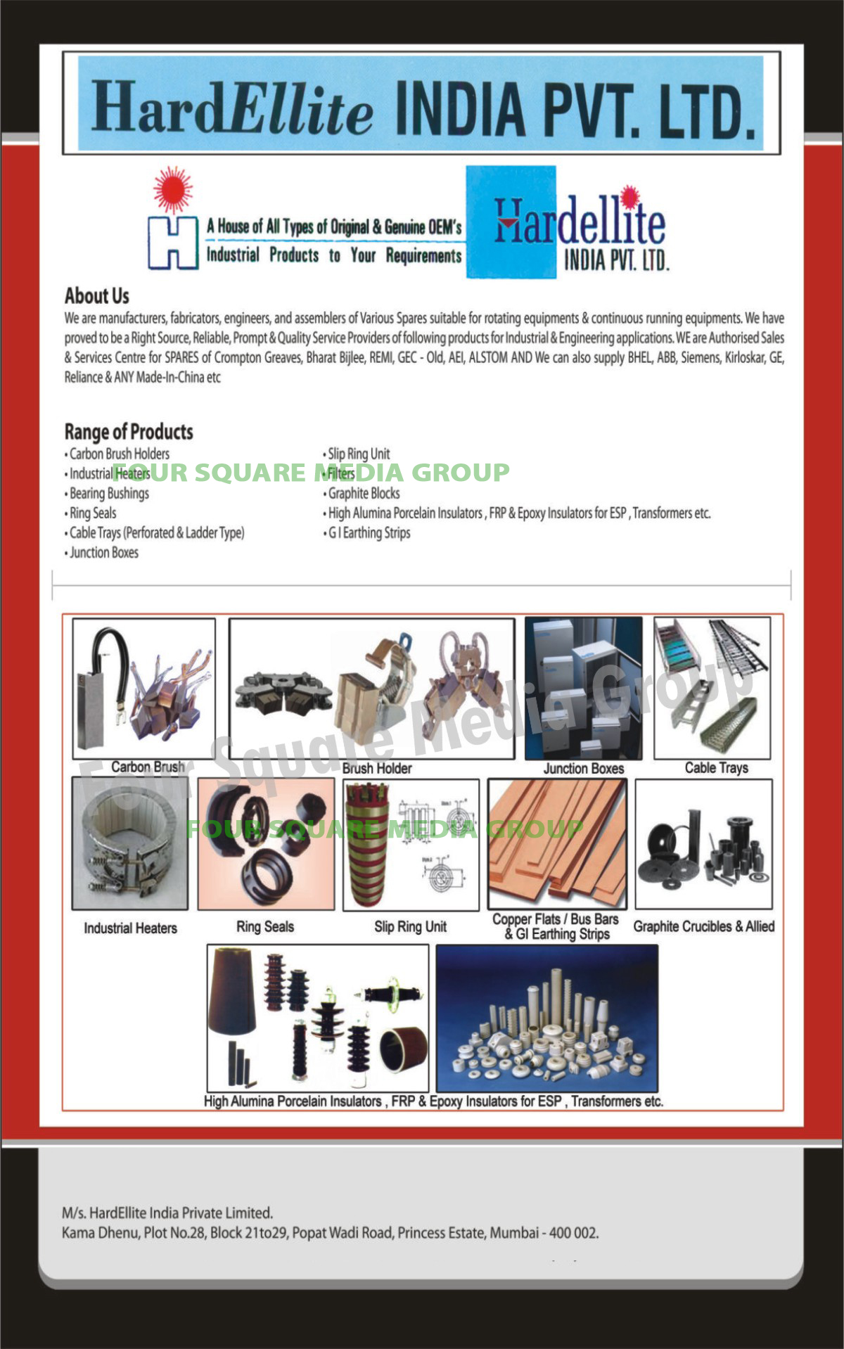 Carbon Brush Holders, Industrial Heaters, Bearing Bushes, Ring Seals, Perforated Type Cable Trays, Ladder Type Cable Trays, Junction Boxes, Slip Ring Units, Filters, Graphite Blocks, High Alumina Porcelain Insulators, FRP Insulator For ESP, Epoxy Insulator For ESP, Transformers, GI Earthing Strips, Copper Flats, Bus Bars, Graphite Crucibles, Graphite Allieds, Cable Trays, Transformer FRP Insulators, Transformer Epoxy Insulators, Rocker Arms, Insulated Rods, Brush Gear Assemblies, ESP Supports, Emitting Rods, Heating Elements, Sheet Metal Boxes, Polycarbonite Boxes, Electric Motors, Impellers, Blowers, FRP Dust Protection Guards, FRP Dust Protection Canopy, LT Cables, HT Cables, Fire Fighting Equipments, LT Capacitors, HT Capacitors, Cable Jointing Kits, Industrial Plugs, Industrial Sockets, Idlers, Rollers, Drums, Buckets, Pulleys, Shafts, Flanges, Pipe Fittings, Flat Bus Bars, Fire Safety Products