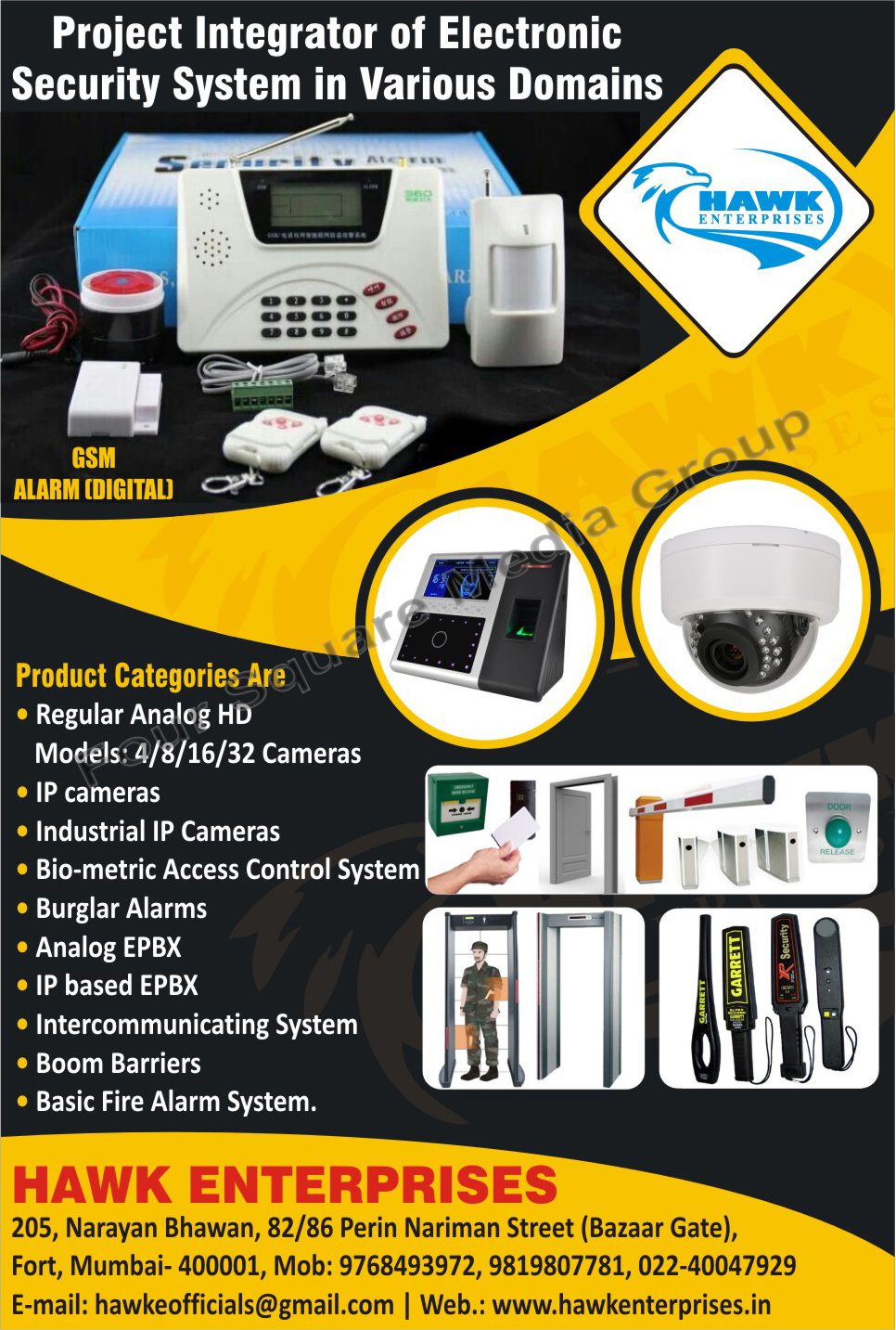 GSM Alarms, CCTV Cameras, CCTV, Analog Cameras, IP Cameras, Industrial IP Cameras, Biometric Access Control Systems, Burglar Alarms, Analog EPBX, Intercommunicating Systems, Boom Barriers, Fire Alarm Systems
