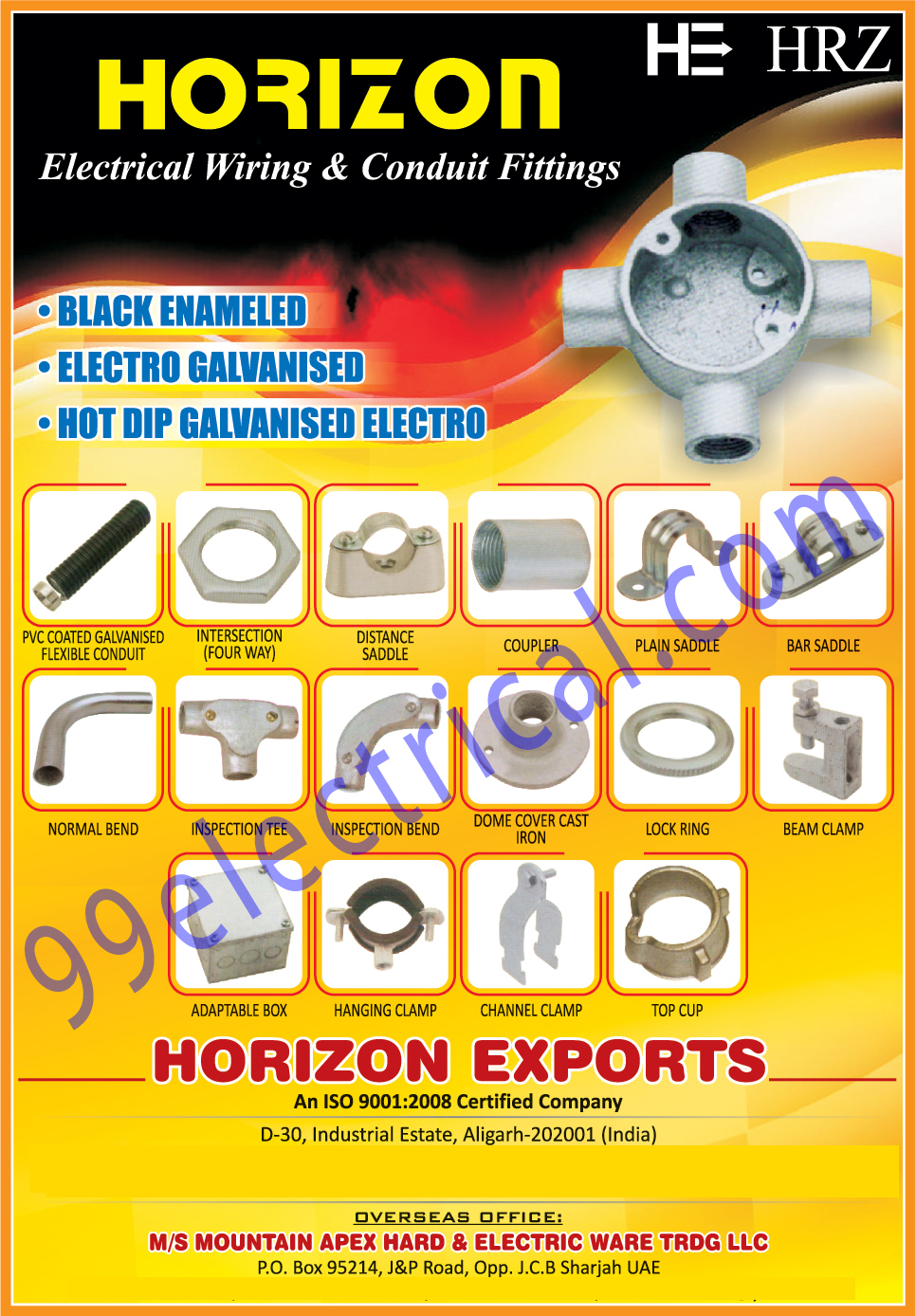 Electrical Wirings, Conduit Fittings, Normal Bends, Inspection Tee, Inspection Bends, Dome Cover Cast Irons, Lock Rings, Beam Clamps, Channel Clamps, Top Cups, Hanging Clamps, Adaptable Boxes, Bar Saddles, Plain Saddles, Couplers, Distance Saddles, Intersections, PVC Coated Galvanised Flexible Conduits, Electrical Parts, Electrical Products, Electro Galvanised, Hot Dip Galvanized Electro, Junction Box, Conduit Accessories, GI Boxes, Brass Accessories, Earthing Accessories, Clamps, Cable Lugs, Fastners, Tools, Scaffolding, Saddle