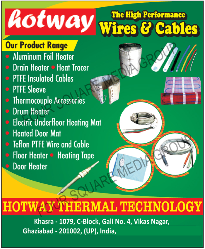 Wires, Cables, Aluminium Foil Heaters, Drain Heaters, Heat Tracers, PTFE Insulated Cables, PTFE Sleeves, Thermocouple Accessories, Drum Heaters, Electric Underfloor Heating Mats, Heated Door Mats, Teflon PTFE Wires, Teflon PTFE Cables, Floor Heaters, Heating Tapes, Door Heaters