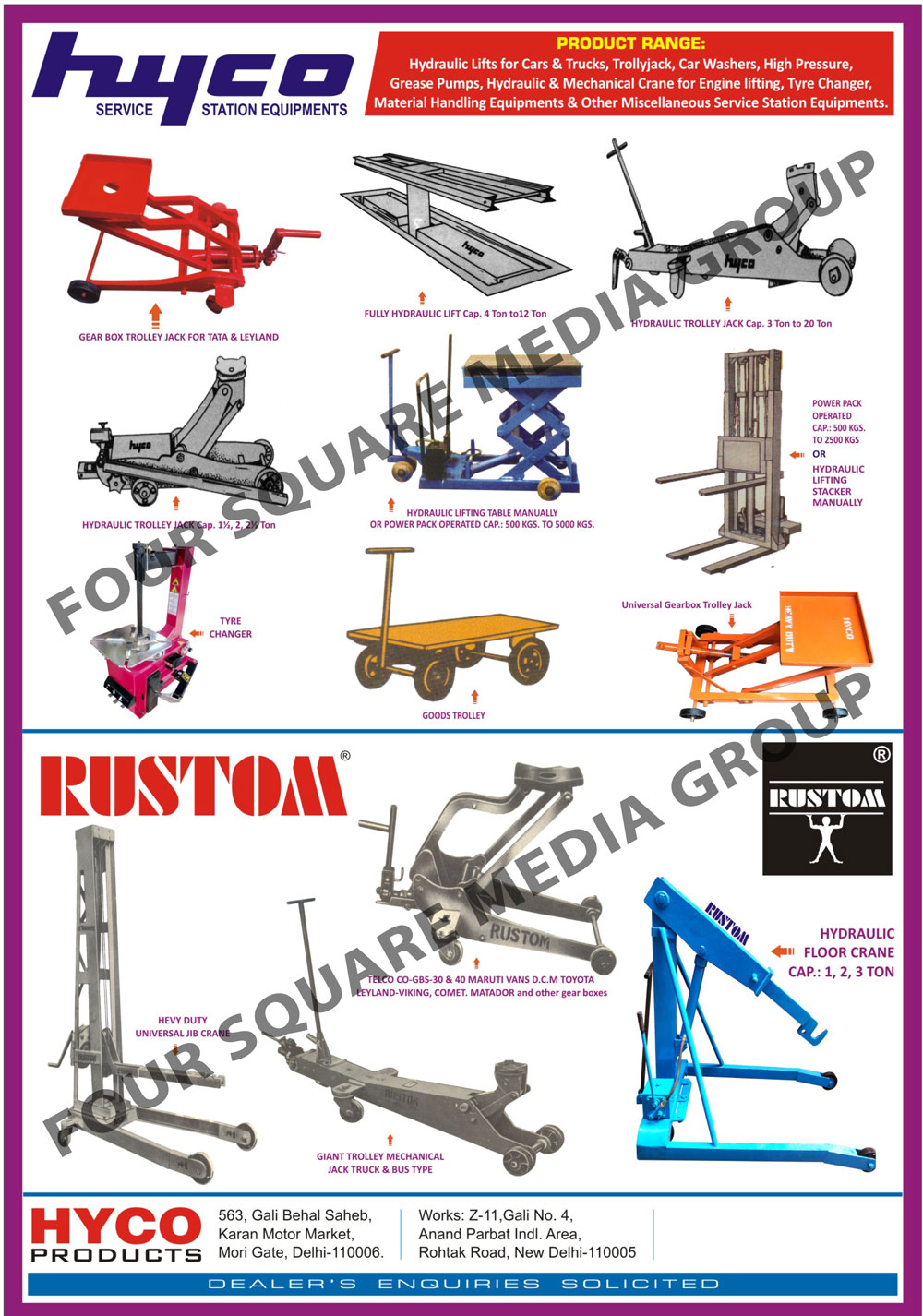 Car Hydraulic Lifts, Truck Hydraulic Lifts, Car Washers, Grease Pumps, Engine Lifting Hydraulic Cranes, Engine Lifting Mechanical Cranes, Air Compressors, Tyre Changers, Service Station Material Handling Equipments, Miscellaneous Service Station Equipments, Miscellaneous Garage Equipments, Hydraulic Trolley Jacks, Gear Box Trolley Jacks, Hydraulic Lifting Tables, Universal Jib Cranes, Tyre Changers, Hydraulic Floor Cranes, Goods Trolley, Hydraulic Pallet Trucks, Hydraulic Lifting Stacker, Fully Hydraulic Lifts, Automotive Jacks,