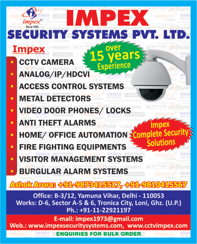 CCTV Cameras, Dome Cameras, Video Door Phones, CCTV, Fire Security Systems, Security Systems, Finger Print Readers, CCTV Wires, Electronic Locks, Multi Core Telephone Cables, SMPS Power Supply, Dvr, Access Control Systems, Metal Detectors, Anti Theft Alarms, Home Automations, Office Automations, Fire Fighting Equipments, Visitor Management Systems, Burglar Alarm Systems, Fire Safety Products