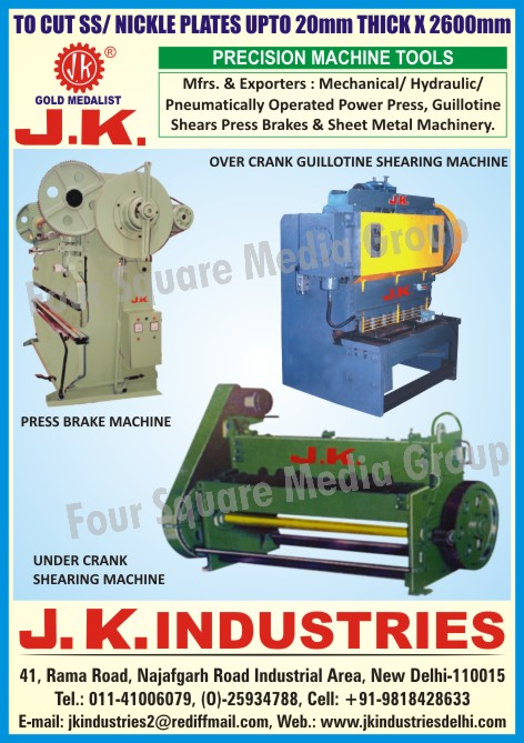 Press Brake Machines, Under Crank Shearing Machines, Over Crank Guillotine Shearing Machines, Mechanical Power Presses, Hydraulic Power Presses, Pneumatically Operated Power Presses, Sheet Metal Machines, Sheet Metal Machinery