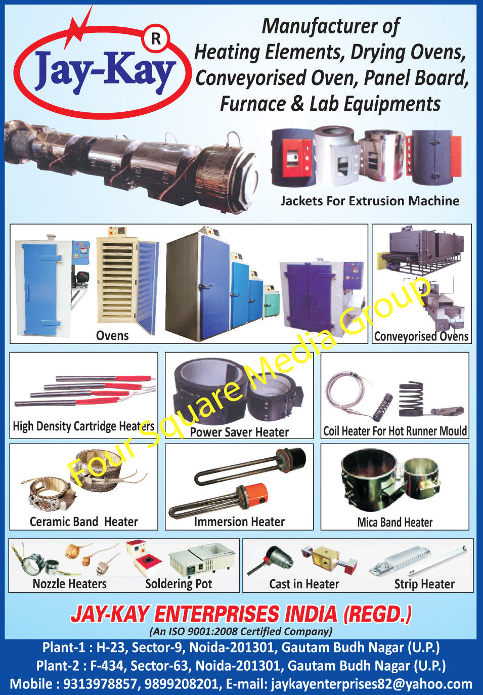Heating Elements, Drying Ovens, Conveyorised Ovens, Panel Boards, Furnace Equipments, Lab Equipments, Extrusion Machine Jackets, Ovens, Conveyorised Ovens, High Density Cartridge Heaters, Power Saver Heaters, Hot Runner Mould Coil Heaters, Ceramic Band Heaters, Immersion Heaters, Mica Band Heaters, Nozzle Heaters, Soldering Pots, Cast in Heaters, Strip Heaters