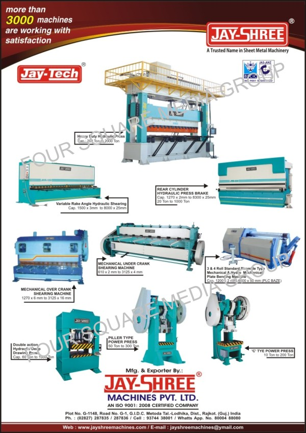 Power Press, Plate Bending Machines, Shearing Machines, Press Brakes, Hydraulic Press, Variable Rake Angle Hydraulic Shearing Machines, Rear Cylinder Hydraulic Press Brakes, Mechanical Over Crank Shearing Machines, Mechanical Under Crank Shearing Machines, 3 and 4 Roll Standard Piramide Type Mechanical Plate Bending Machines, 3 and 4 Roll Standard Piramide Type Hydro Mechanical Plate Bending Machines, Double Action Hydraulic Deep Drawing Press, Piller Type Power Press, C Type Power Press
