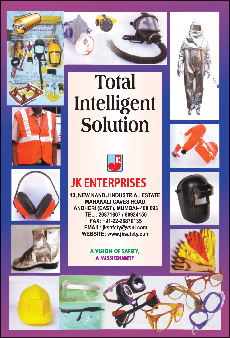 Personal Protective Equipments, Safety Products, Safety Helmets, Safety Gloves, Safety Goggles, Safety Shoes, Ear Muffs, Reflective Jackets, Reflective Vests, PVC Suits, Asbestos Suits, Emergency kit Gas Leakage