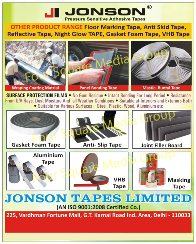 Masking Tape, Cotton Tapes, EVA Foam Tapes, PU Foam Tapes, Nitrile Foam Tapes, Double Sided Plate Mounting Tapes, Filament Tapes, VHB Tapes, Floor Marking Tapes, Anti Skid Tapes, Reflective Tapes, Night Glow Tapes, Gasket Foam Tapes, Aluminium Foil Tapes, Surface Protection Films, Pressure Sensitive Adhesive Tapes,Adhesive Tapes, Reflective Tapes, Surface Protection Films, Tapes, Foam Tapes, Garments Tapes, Fabrics Tapes, Ribbon Tapes, Shoes Tapes, Leather Tapes, Electrical Tapes, Packaging Tapes, Wraping Coating Materials, Panel Bonding Tapes, Mastic Buntyl Tapes, Joint Filler Boards, Aluminium Tapes, Industrial Tapes, Electrical Tapes, ISI Adhesive Tapes, FR Adhesive Tapes, PVC Adhesive Tapes, PVC Non Adhesive Tapes, Polyester Tapes, Foam Tapes, Surface Protection Tapes, Rayon Tapes, Crepe Tapes, Kapton Tapes, Nylon Tapes, HT Rubber Tapes, Carbon Tapes, Rubberized Cotton Tapes, RP Tapes, Teflon Tapes, PTFE Silicon Tapes, Fiber Glass Tapes, LT Tapes, HT Tapes
