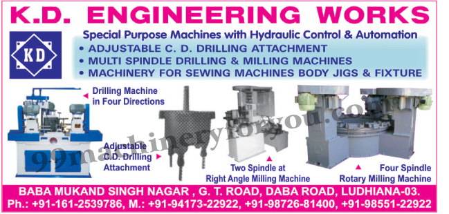 Drill Machine, Drilling Machines, Milling Machine, Hydraulic Control Automation Special Purpose Machines, Hydraulic Control Automation SPM Machines, Sewing Machines Body Jig, Sewing Machines Body Fixture, Two Spindle at Right Angle Milling Machines, Four Spindle Rotary Milling Machines, Adjustable CD Drilling Attachment, Multi Spindle Drilling Machines, Multi Spindle Milling Machines, Machinery for Sewing Machine Body, Special Purpose Machines With Hydraulic Control and Automation