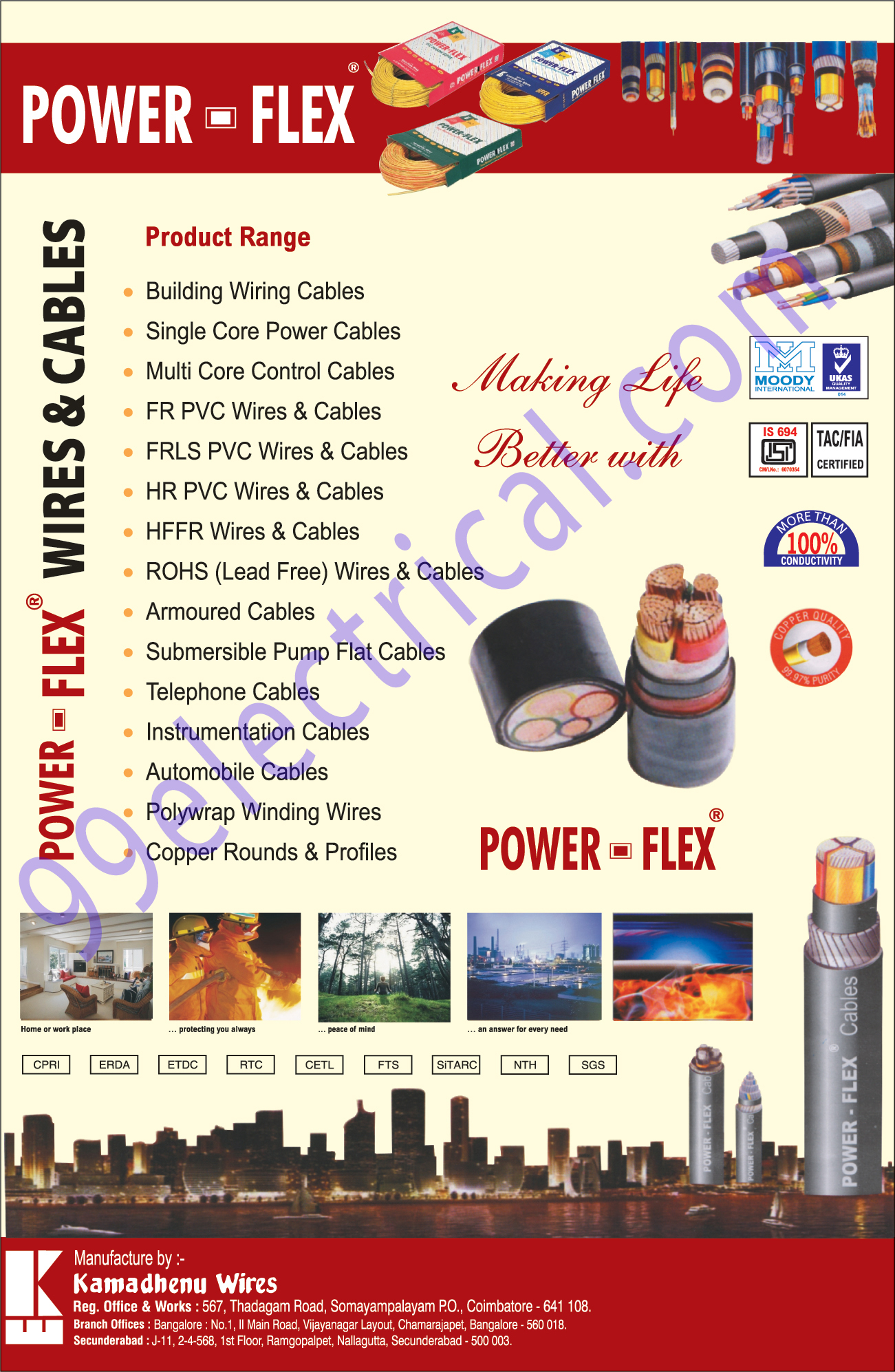 Building Wiring Cables, Single Core Power Cables, Core Control Cables, FR PVC Wires, FR PVC Cables, FRLS PVC Wires, FRLS PVC Cables, HR PVC Wires, HR PVC Cables, HRFR Wires, HRFR Cables, ROHS Wires, ROHS Cables, Armoured Cables, Submersible Pump Flat Cables, Telephone Cables, Instrument Cables, Automotive Cables, Poly Wrap Winding Cables, Copper Rounds, Copper Profiles,Polywrap Winding Wires, Copper Rounds, Copper Profiles