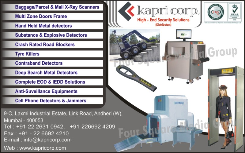 Meteal Detectors, Tyre Killers, Deep Search Metal Detectors, Anti Suveillance Equipments, Cell Phone Detectors, Cell Phone Jammers, Crash Rated Road Blockers, Substance Detectors, Explosive Detectors, Multi Zone Door Frame, Scanners, Baggage Scanners, Hand Held Metal Detectors, Contraband Detectors, EOD Solutions, IEDD Solutions