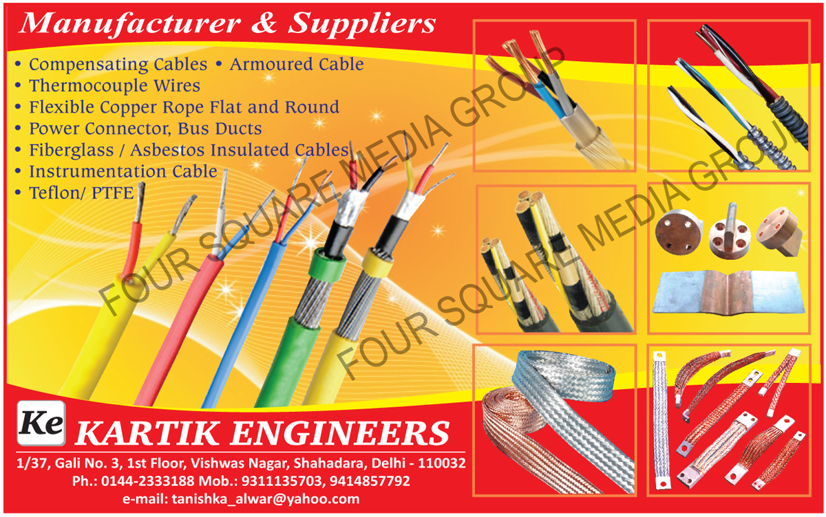 Compensating Cables, Armoured Cables, Thermocouple Wires, Flat Flexible Copper Rope, Round Flexible Copper Rope, Power Connectors, Bus Ducts, Fiberglass Insulated Cables, Fibreglass Insulated Cables, Asbestos Insulated Cables, Instrumentation Cables, Teflon Cables, PTFE Cables